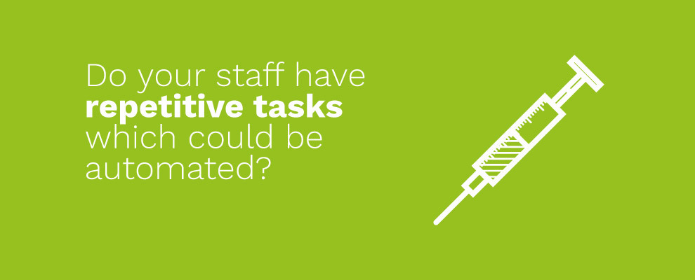 Do your staff have repetitive tasks which could be automated?